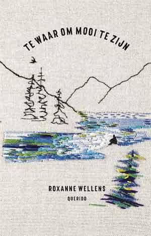 Roxanne Wellens Te waar om mooi te zijn
