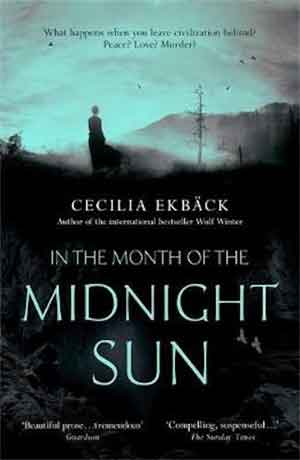 Cecilia Ekbäck In the Month of the Midnight Sun Lapland Thriller