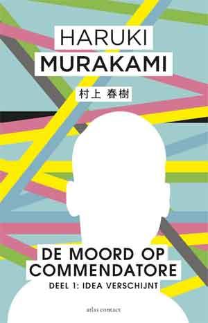 Haruki Murakamo De moord op commendatore deel 1 Idea verschijnt Recensie