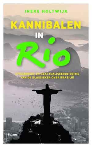 Ineke Holtwijk Kannibalen in Rio Reisverhalen Brazilië