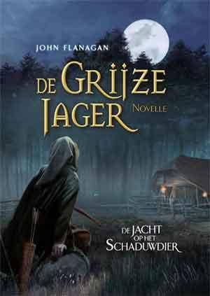 John Flanagan De Grijze Jager De jacht op het Schaduwdier Recensie