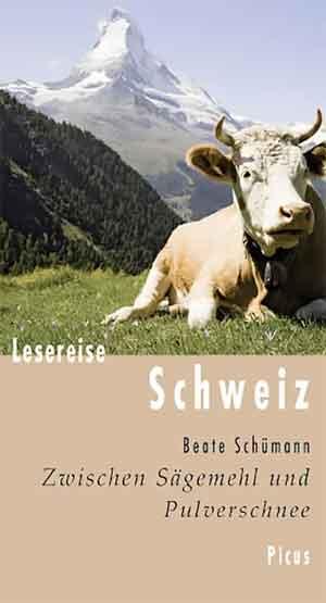 Lesereise Schweiz Reisverhalen uit Zwitserland