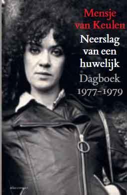 Mensje van Keulen Neerslag van een huwelijk Dagboek 1977-1979 Recensie