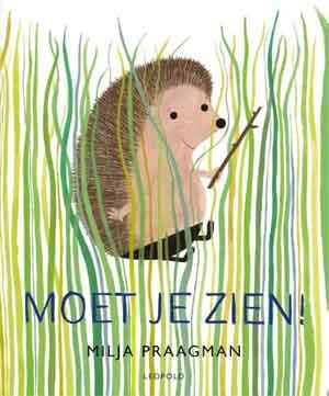 Nieuwe Kinderboeken Augustus 2017 Milja Praagman Moet je zien