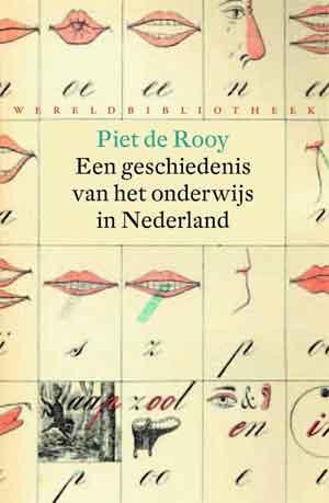 Piet de Rooy Een geschiedenis van het onderwijs in Nederland Recensie