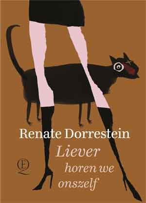 Renate Dorrestein Liever horen we onszelf Recensie