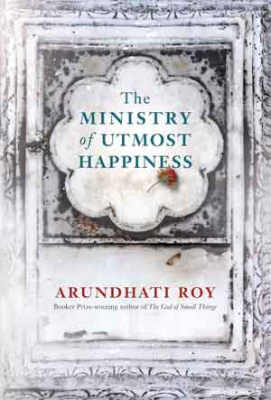 Arundhati Roy The Ministry of Utmost Happiness Roman 2017