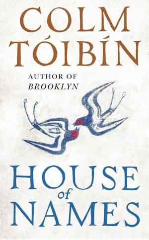 Colm Toibin House of Names Roman 2017