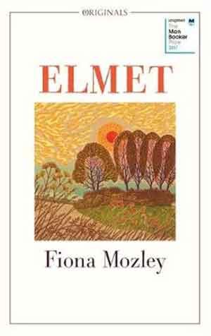 Fiona Mozley Elmet Booker Prize 2017 Longlist
