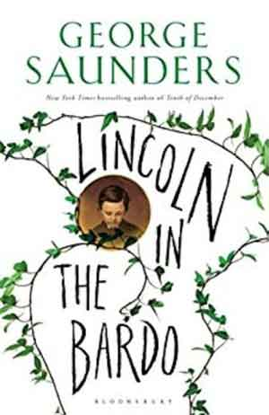 George Saunders Lincoln in the Bardo Booker Prize 2017 Longlist