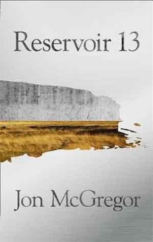 Jon McGregor Reservoir 13 Booker Prize 2017 Boeken Longlist