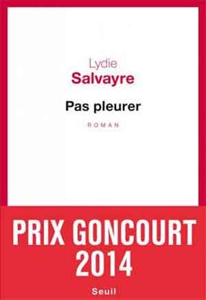 Lydie Salvayre Pas pleurer Winnaar Prix Goncourt 2014