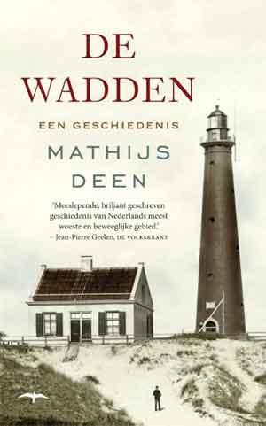 Mathijs Deen De Wadden Geschiedenisboek Waddeneilanden