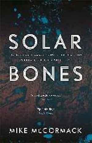 Mike McCormack Solar Bones Booker Prize 2017 Boeken Longlist