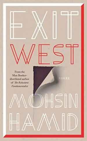 Mohsin Hamid Exit West Booker Prize 2017 Boeken Longlist