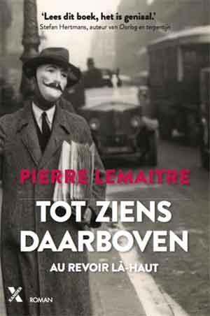 Pierre Lemaitre Tot ziens daarboven prix Goncourt Winnaar 2013