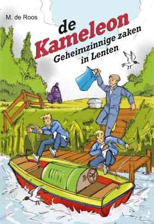 De Kameleon Geheimzinnige zaken in Lenten M. de Roos