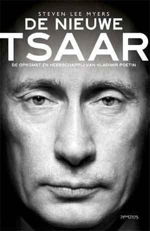 Steven Lee Myers De nieuwe Tsaar Boek over Vladimir Poetin Politieke Boeken