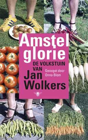 Jan Wolkers Amstelglorie De volkstuin van Jan Wolkers Recensie