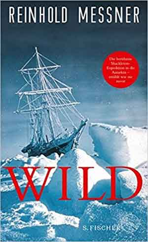 Reinhold Messner Wild Recensie Boek over Frank Wild en Antarctica