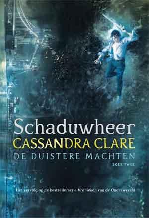 Cassandra Clare Schaduwheer Recensie De duisteren machten 2