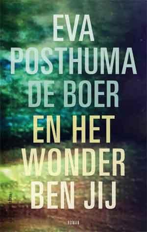 Eva Posthuma de Boer En het wonder dat ben jij Recensie