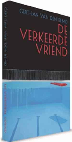 Gert-Jan van den Bemd De verkeerde vriend Recensie