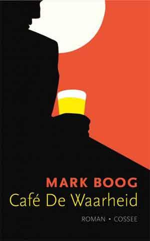 Mark Boog Café De Waarheid Recensie
