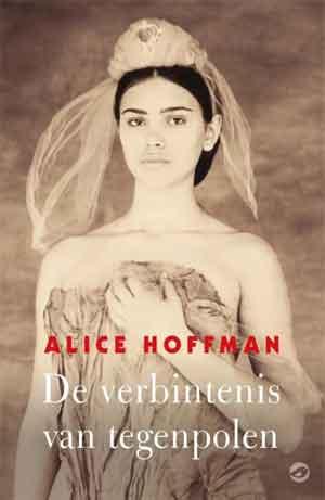 Alice Hoffman De verbintenis van tegenpolen Recensie