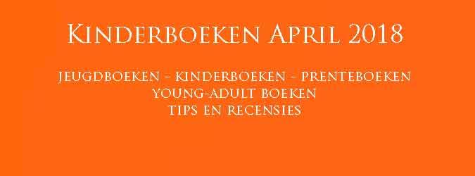 April 2018 Kinderboeken en Jeugdboeken Tips