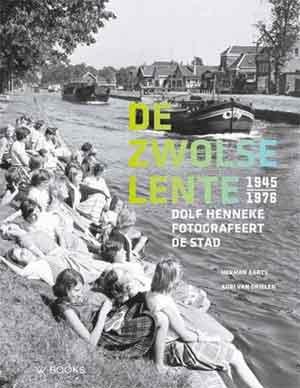 De Zwolse lente Dolf Henneke Fotoboek van Zwolle
