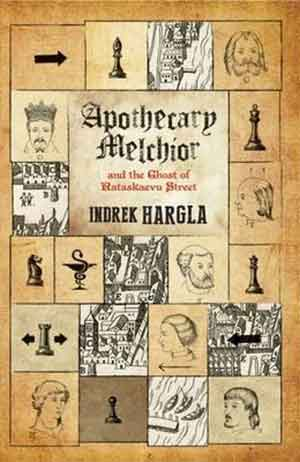 Idrek Hargla Apothecary Melchior and the Ghost of Rataskaevu Street Estische thriller