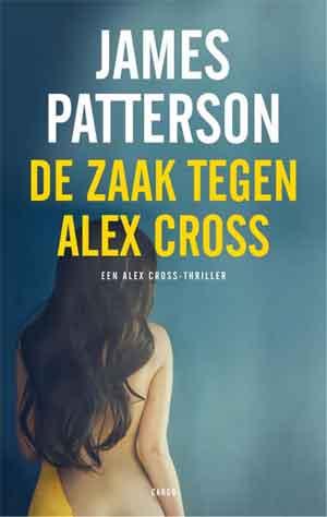 James Patterson De zaak tegen Alex Cross Recensie