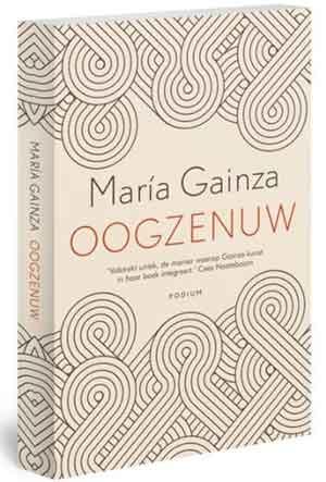 Maria Gainza Oogzenuw Recensie