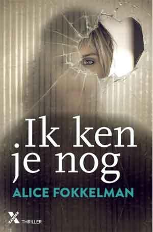 Alice Fokkelman Ik ken je nog Recensie
