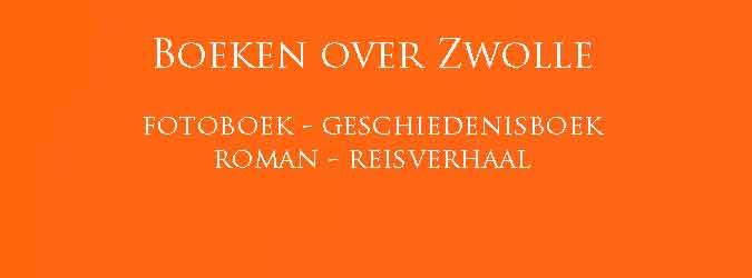 Boeken over Zwolle Zwolse schrijvers en schrijfsters