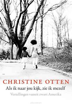 Christine Otten Als ik naar jou kijk zie ik mezelf Recensie