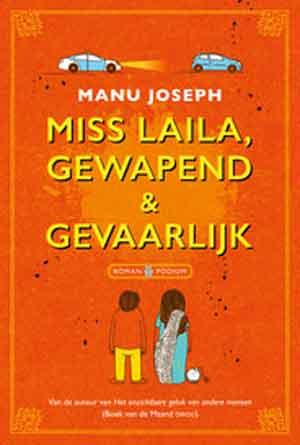 Manu Joseph Miss Laila gewapend & gevaarlijk Recensie