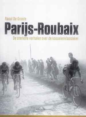 Raoul De Groote Parijs-Roubaix Recensie Boek