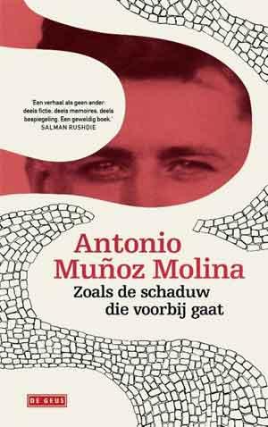 Antonio Munoz Molina Zoals de schaduw die voorbijgaat Recensie