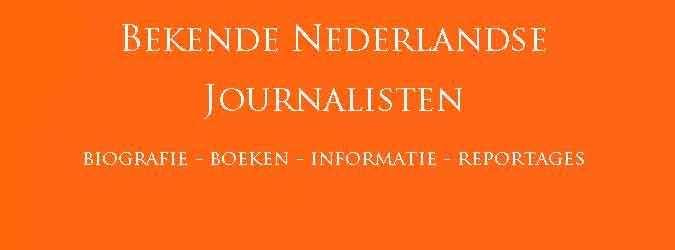 Bekende Nederlandse Journalisten