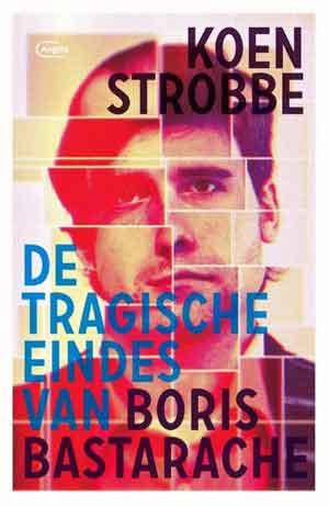 Koen Strobbe De tragische eindes van Boris Bastarache Recensie
