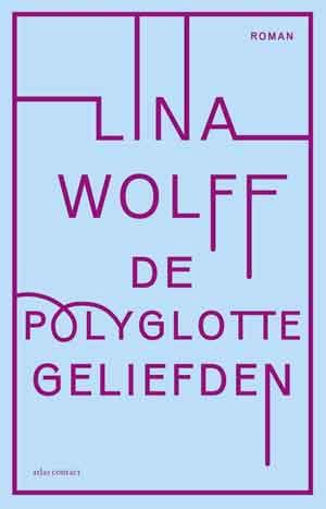 Lina Wolff De polyglotte geliefden Recensie