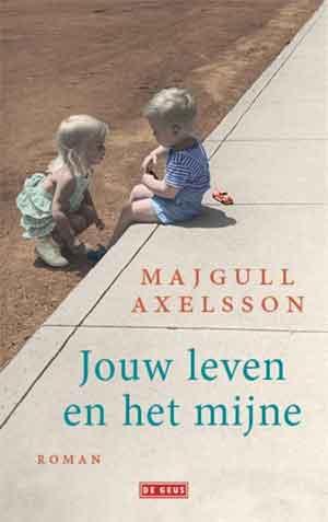 Majgull Axelsson Jouw leven en het mijne Recensie