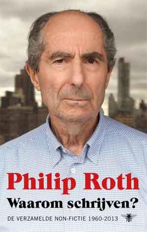 Phlip Roth Waarom schrijven Verzamelde Essays