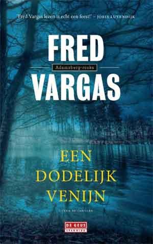 Fred Vargas Een dodelijk venijn Recensie