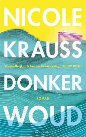 Nicole Krauss Donker woud