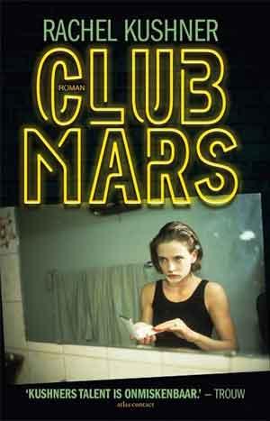 Rachel Kushner Club Mars Recensie
