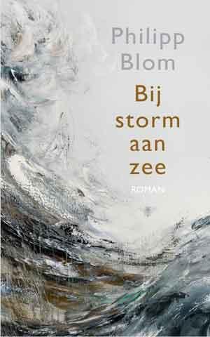 Philipp Blom Bij storm aan zee Recensie