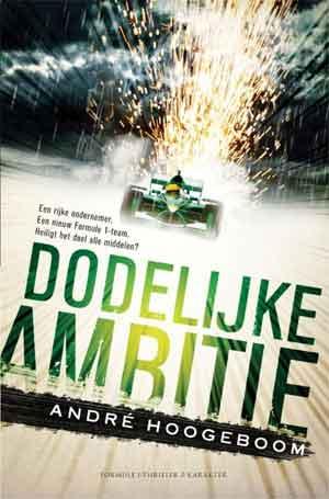 André Hoogeboom Dodelijke ambitie Recensie Formule 1 Thriller